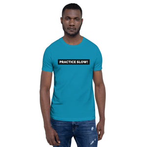 PRACTICE SLOW - Short-Sleeve Unisex T-Shirt