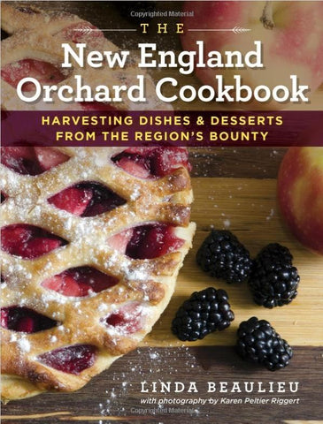 The New England Orchard Cookbook: Harvesting Dishes & Desserts from the Region'