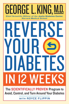 Reverse Your Diabetes in 12 Weeks: The Scientifically Proven Program