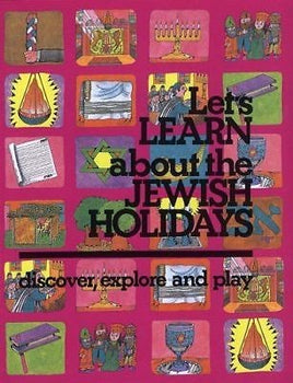 Let's Learn About the Jewish holidays: Discover, Explore, and Play