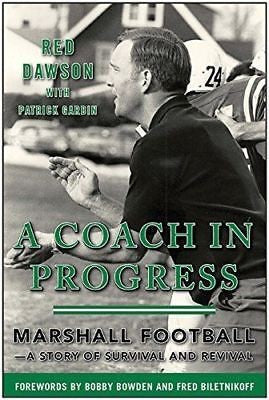 A Coach in Progress: Marshall Football: A Story of Survival and Revival