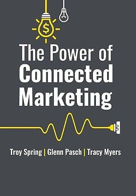 Power of Connected Marketing: 3 Experts reveal Strategies to grow your Business