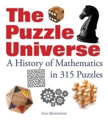 The Puzzle Universe: A History of Mathematics in 315 Puzzles