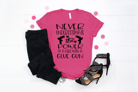 Never Underestimate the Power of a Girl with a Glue Gun Shirt Pink w/Black Print
