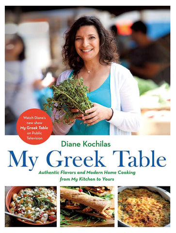 PREORDER - My Greek Table: Authentic Flavors and Modern Home Cooking from My Kitchen to Yours