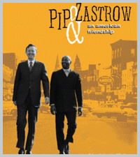 Pip & Zastrow: An American Friendship
