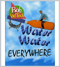 Bob the Vid Tech: Water, Water, Everywhere