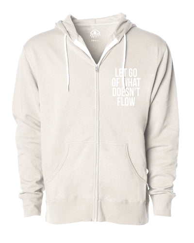 Let go of what doesn't flow Zip Up Hooded Sweater
