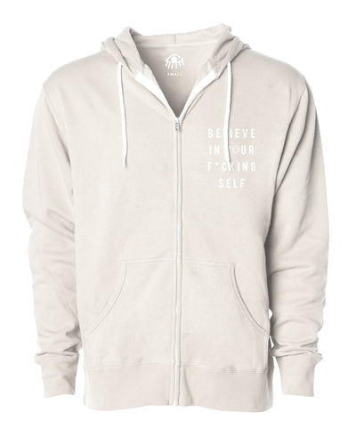 Believe in your f*cking self Zip Up Hooded Sweater