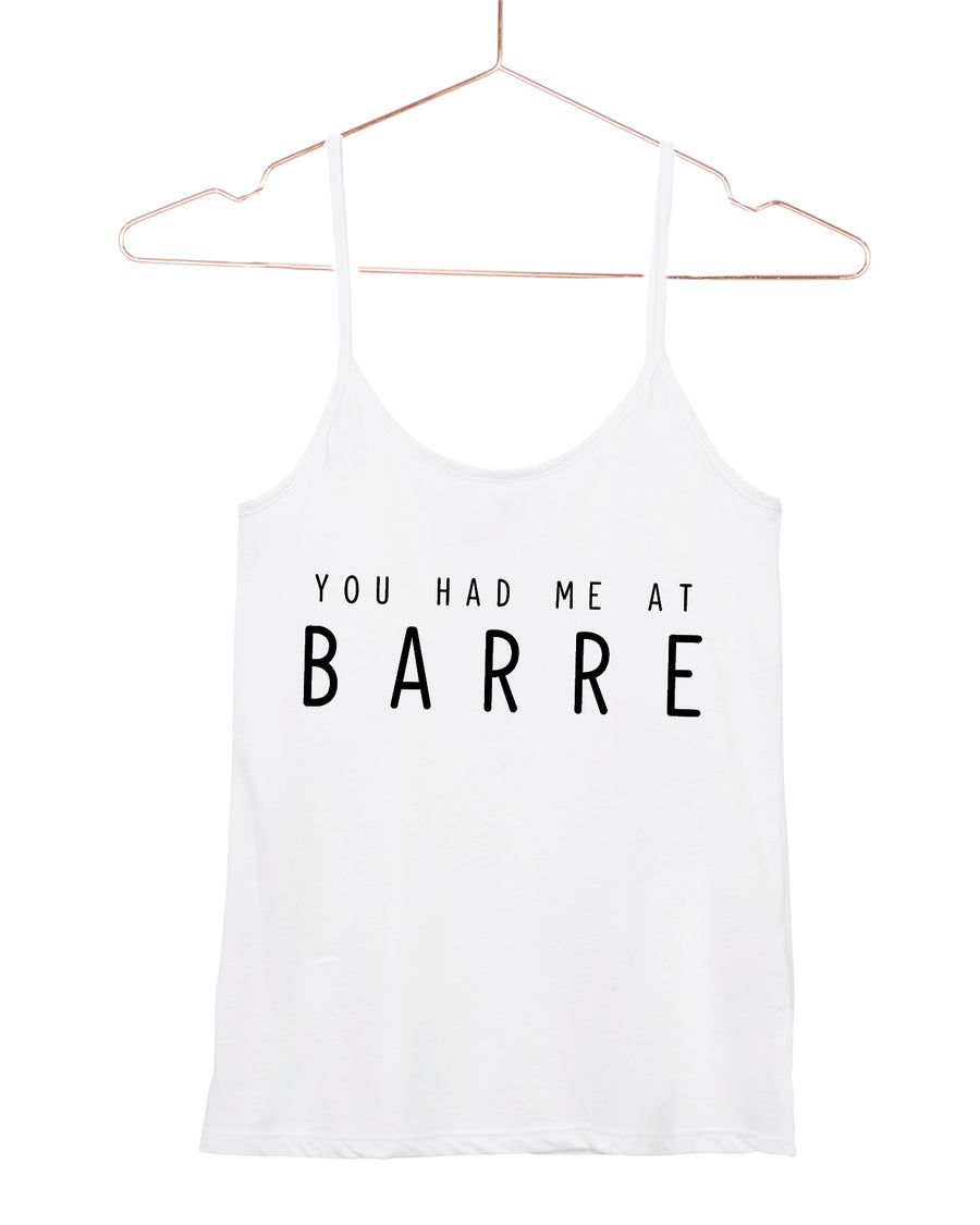 You had me at Barre Cami Tank