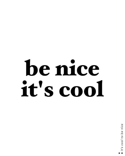 Be nice it's cool Tee