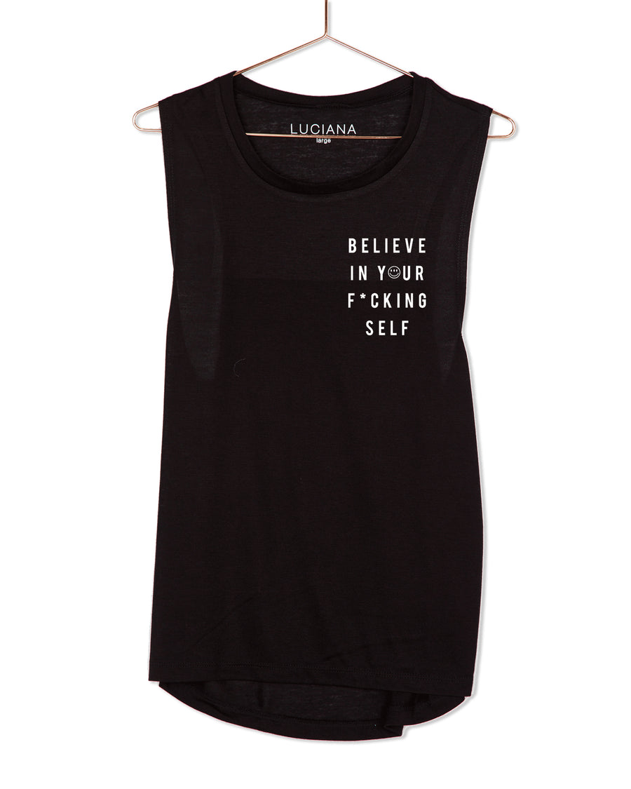 Believe in your F*cking Self Muscle Tank
