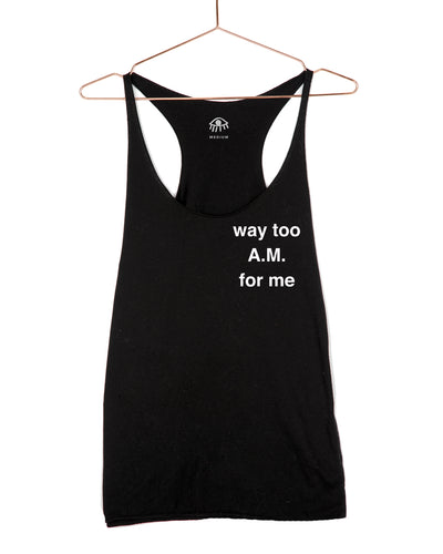 Way too A.M. for me Tank Top