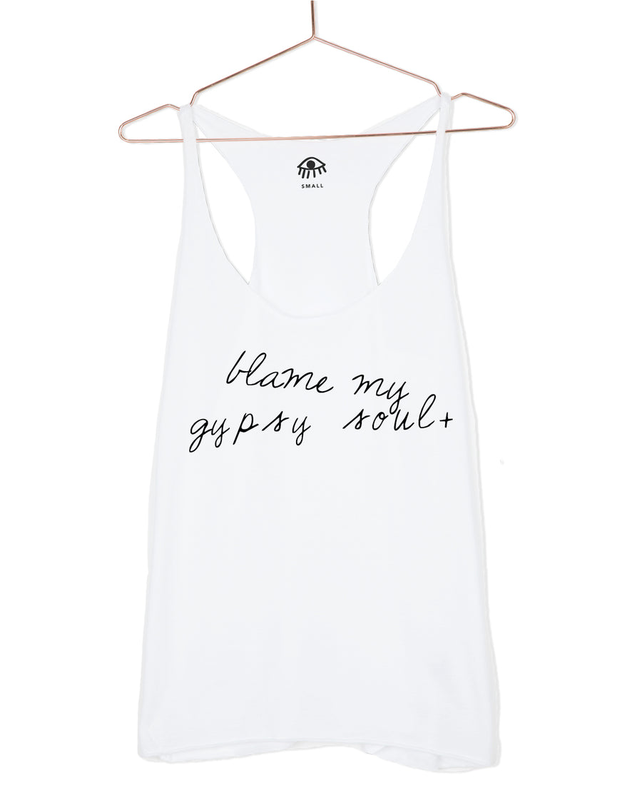 Blame my gypsy soul Tank Top