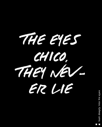 The Eyes Chico, They Never Lie Scoop Tee