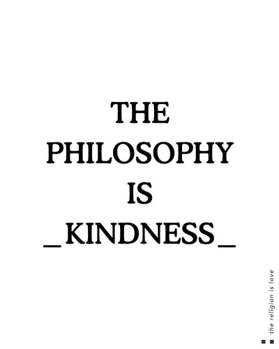 The philosophy is kindness Scoop Tee