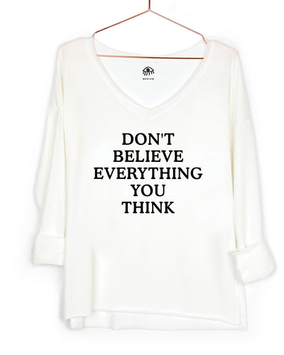 Don't believe everything you think V-Neck Long Sleeve Tee