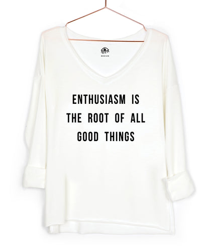 Enthusiasm is the root of all good things V-Neck Long Sleeve Tee