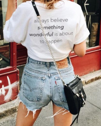 Always believe something wonderful is about to happen Back Tee