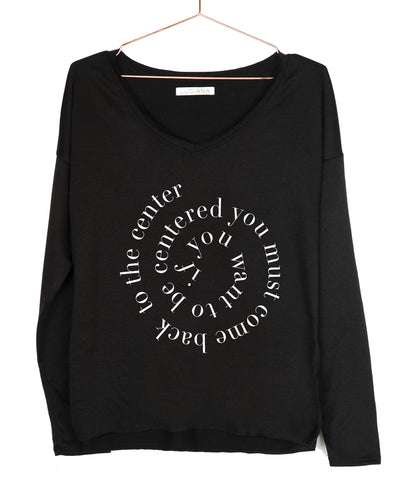 If you want to be centered... V-Neck Long Sleeve Tee