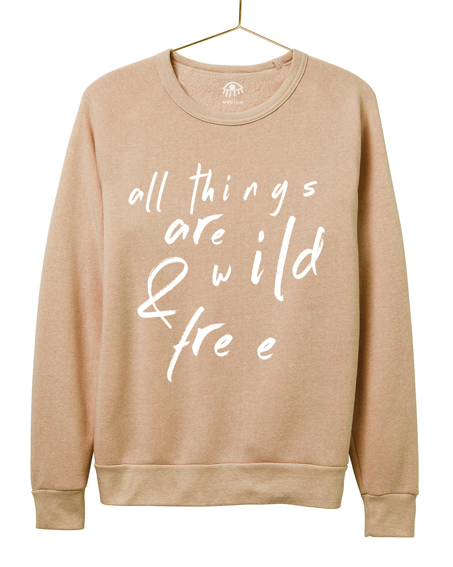 All Things Are Wild and Free Crewneck