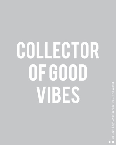 Collector of good vibes Tee