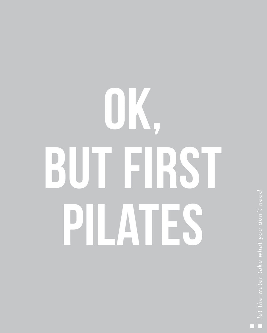 Ok, but first pilates Tee