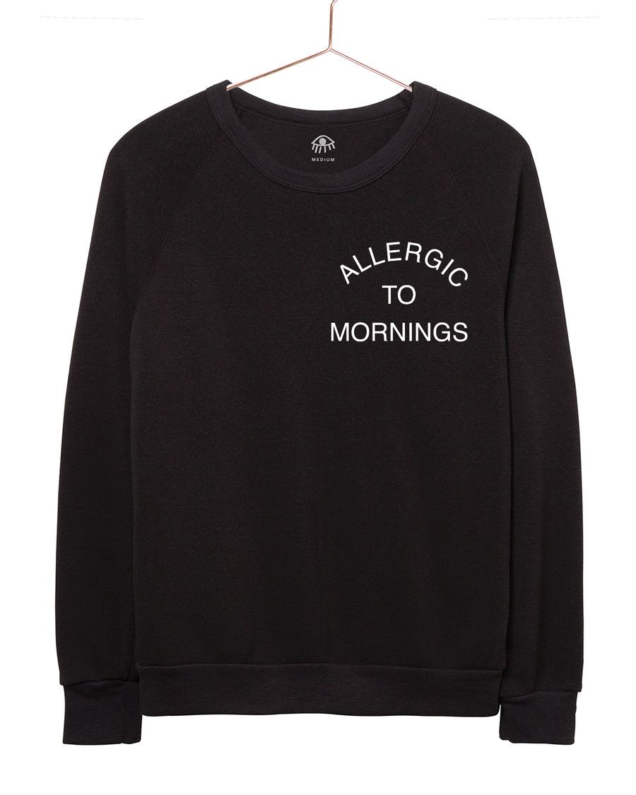 Allergic to mornings Crewneck