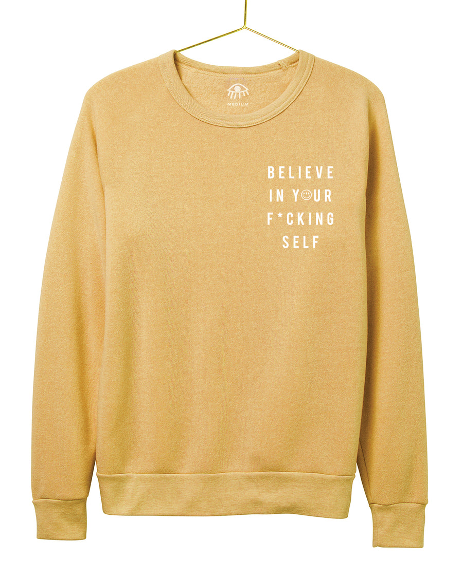 Believe in your F*** Self! Crewneck