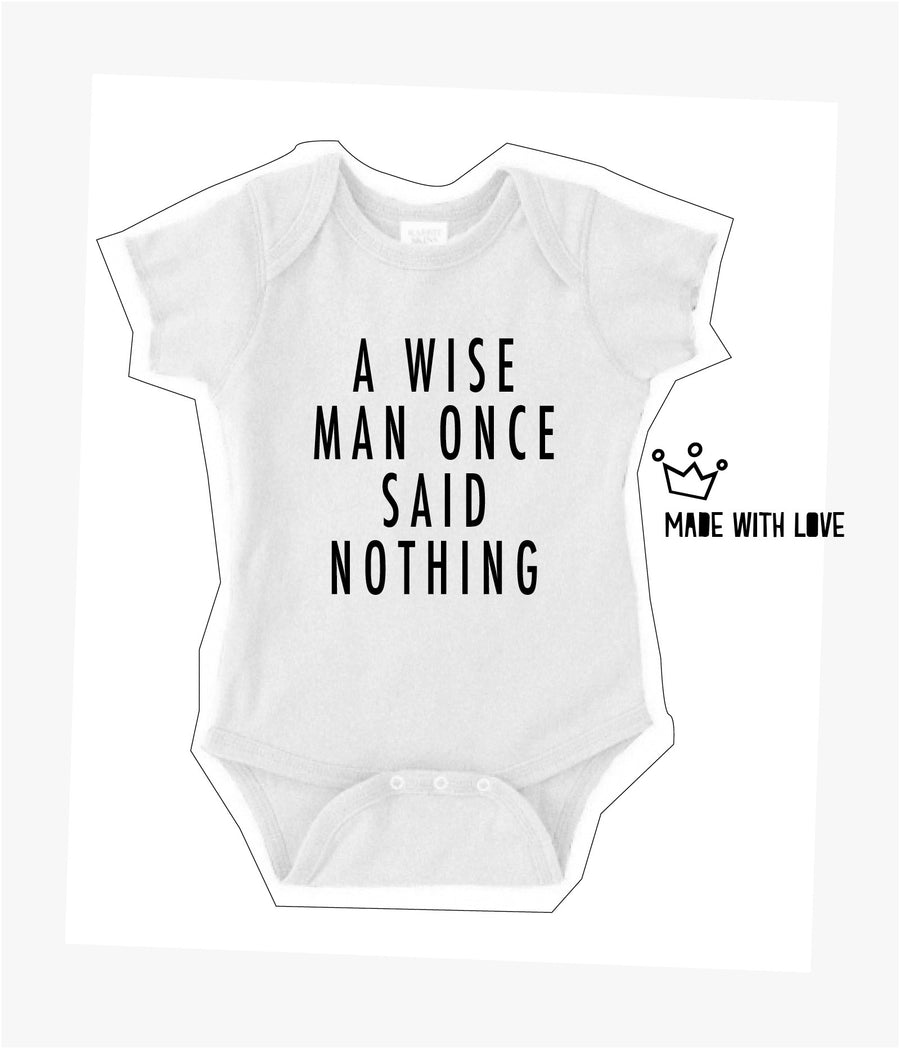 A Wise Man Once Said Baby Onesie