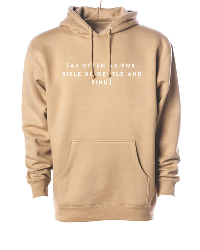 As Often as Possible be Gentle & Kind Hooded Sweater