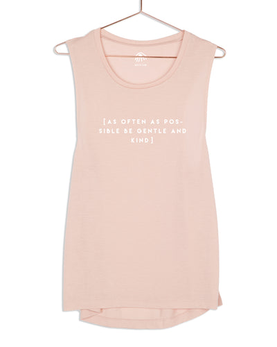 As often as Possible be Gentle & Kind Muscle Tank