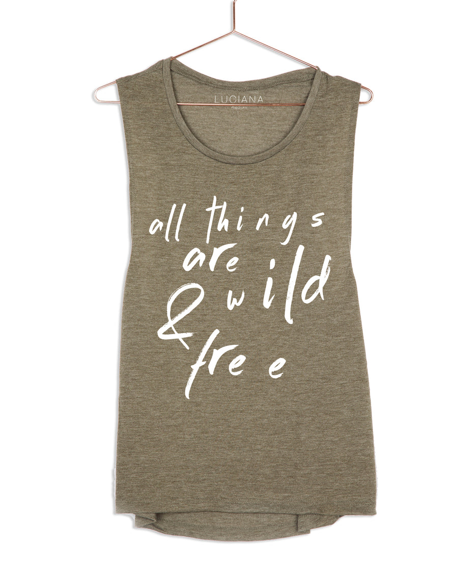All Things Are Wild and Free Muscle Tank