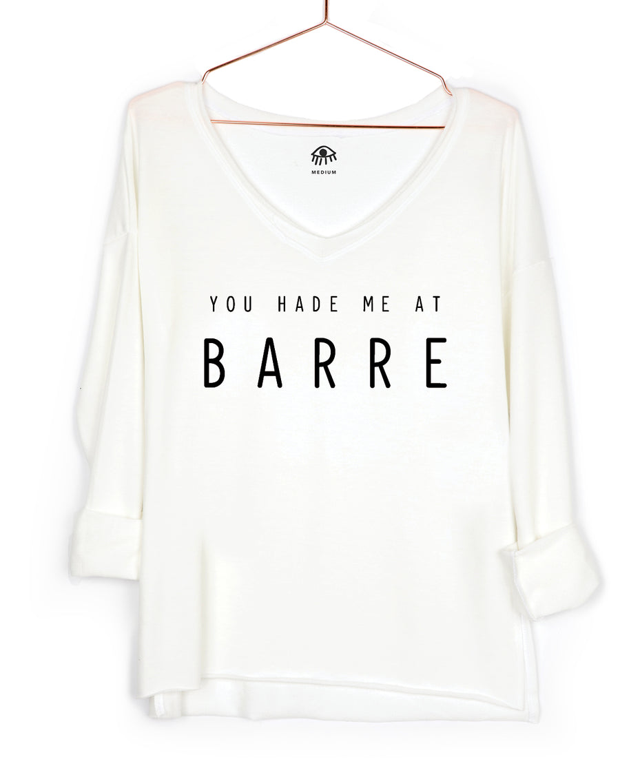 You had me at barre V-Neck Long Sleeve Tee