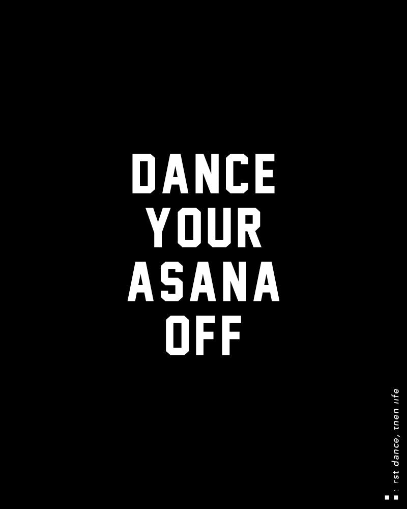 Dance Your Asana Off Muscle Tank