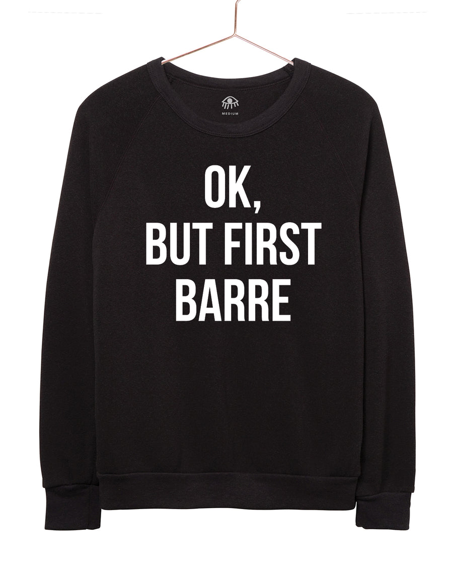 OK, But First Barre Crewneck