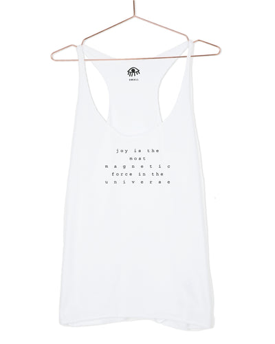 Joy is the most magnetic force in the universe Tank Top