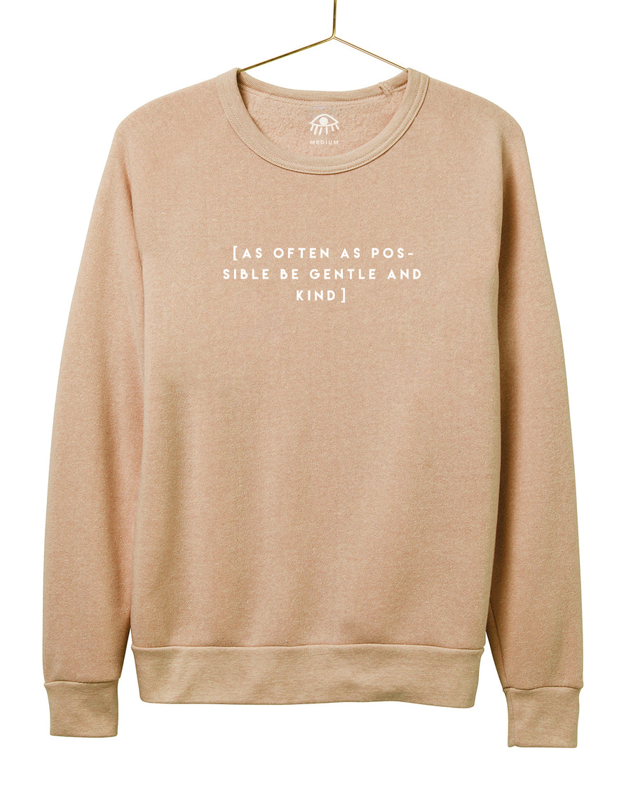 As often as possible be gentle and kind Crewneck