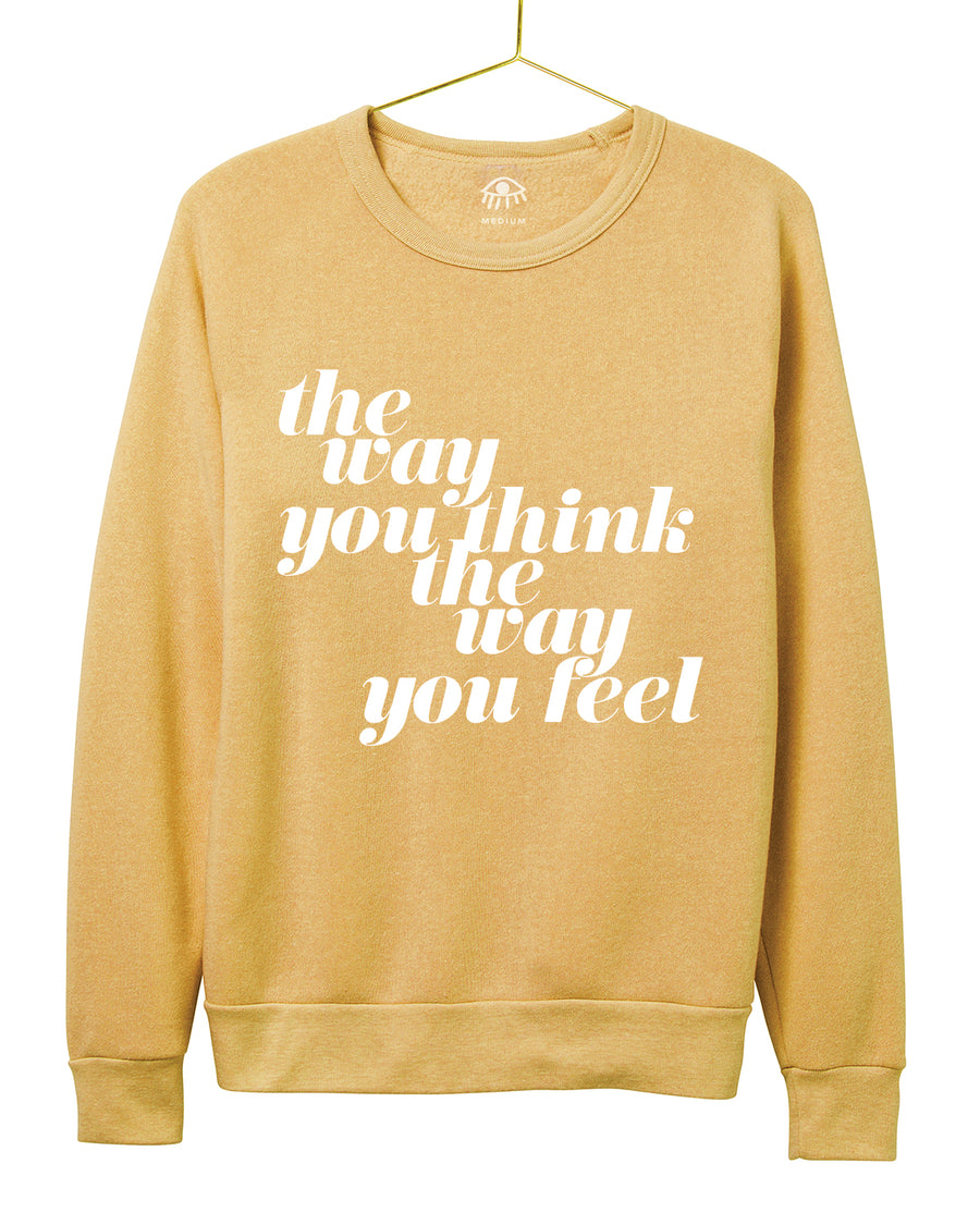 The way you think, the way you feel Crewneck
