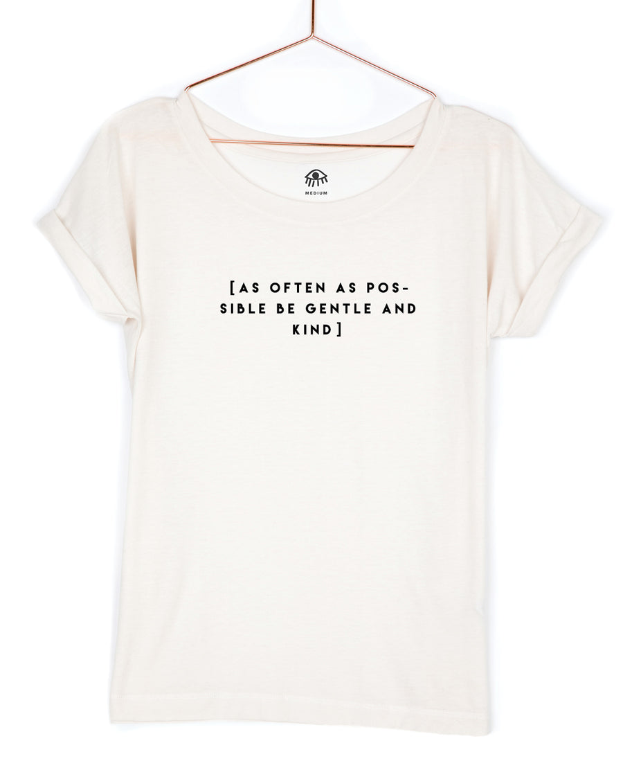 As often as possible be gentle and kind Tee