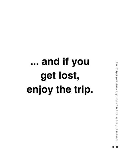 ...and if you get lost enjoy the trip Tee