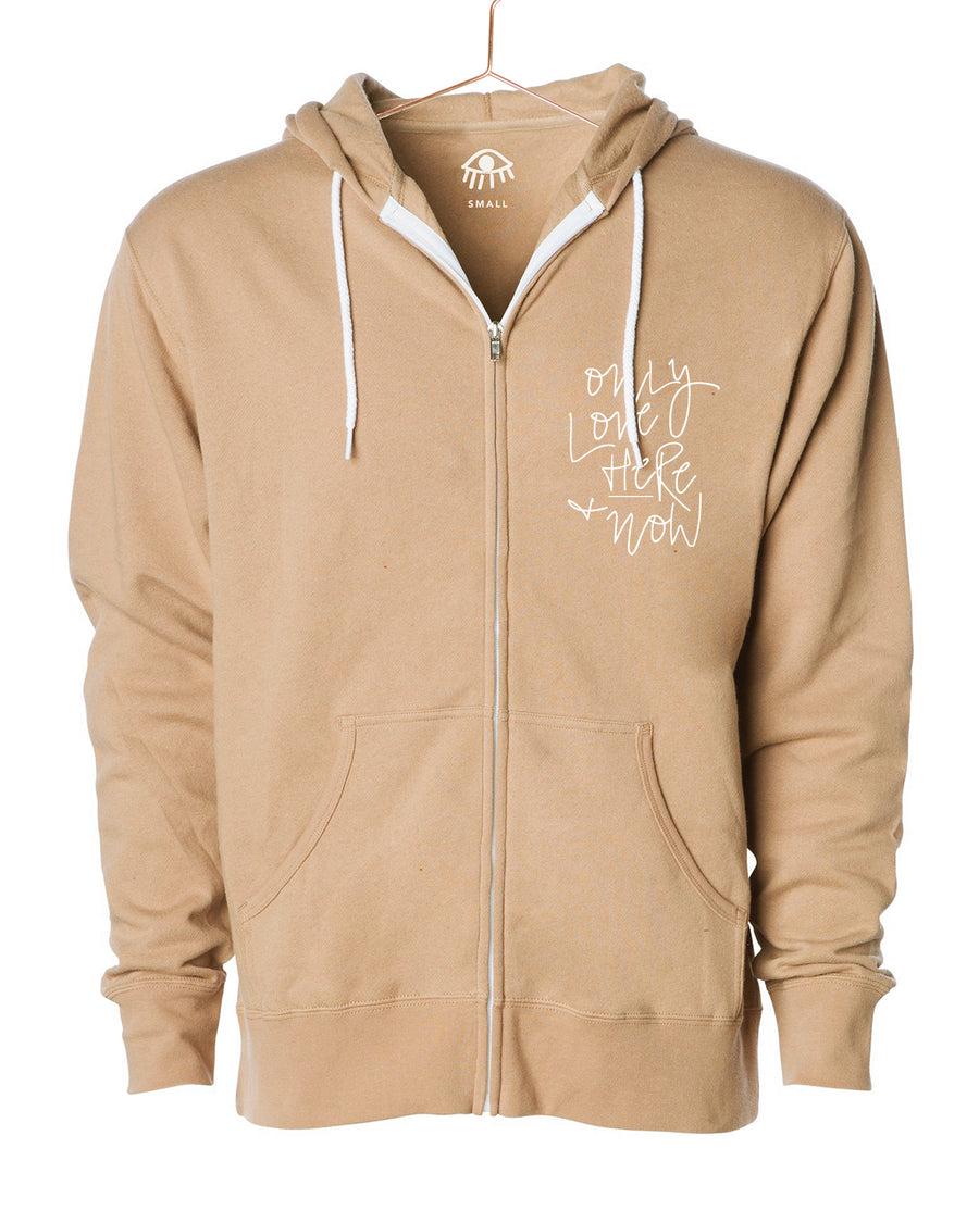 Only love here now Zip Up Hooded Sweater