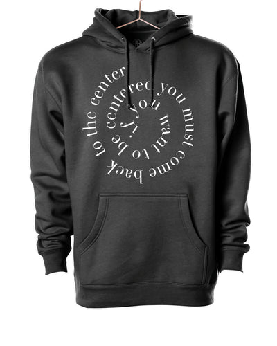 If you want to be centered... Hooded Sweater