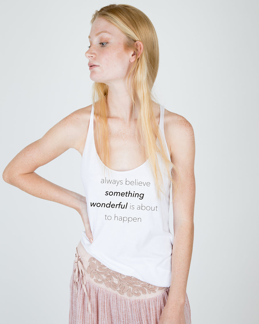 Always believe something wonderful is about to happen Tank Top