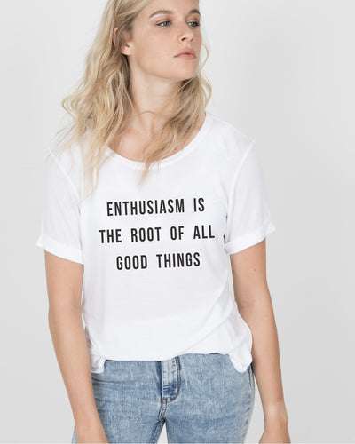 Enthusiasm is the root of all good things Tee