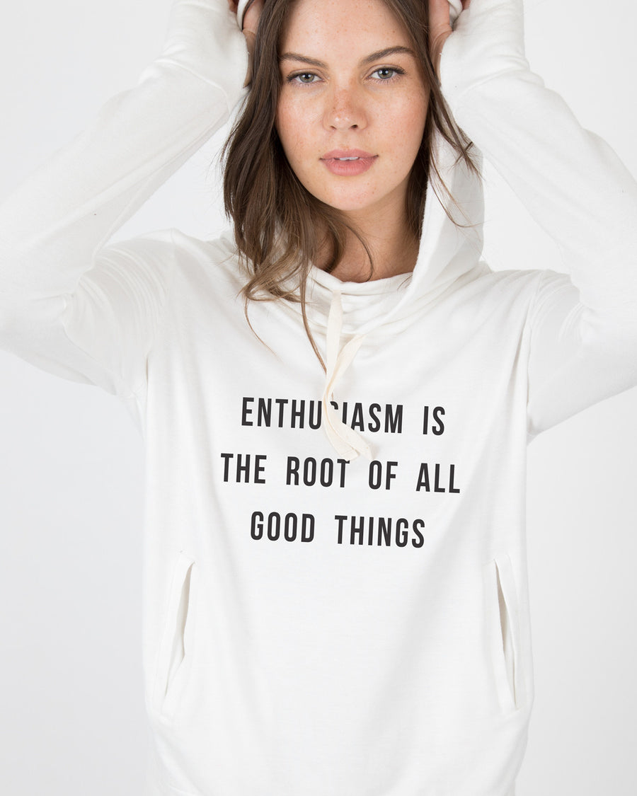 Enthusiasm is the root of all good things Hooded Sweater