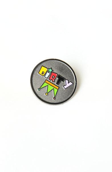 Dirty Crown Pin