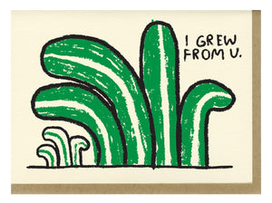 Grew from U card