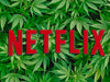 Netflix Pushes Marijuana Further into Pop Culture