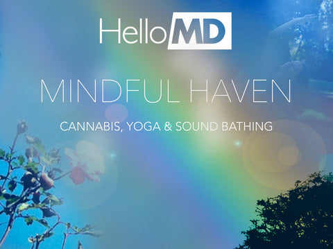 HelloMD Mindful Haven Event: Cannabis, Yoga & Sound Bathing
